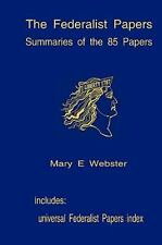 The Federalist Papers: Summaries of the 85 Papers : Universal Index to the...