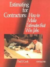 Estimating for Contractors: How to Make Estimates That Win Jobs by Paul J. Cook