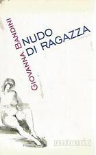 O20 Nudo di ragazza Giovanna Bandini Frassinelli I ed 2000