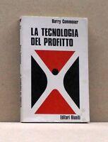 LA TECNOLOGIA DEL PROFITTO - B. Commoner [Libro, Collana Argomenti 27]
