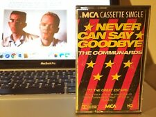 THE COMMUNARDS Never Can Say Goodbye - Cassette USA 1987 Press - TAPE TESTED