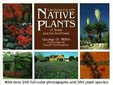 Landscaping with Native Plants of Texas and the Southwest (Natural World), Georg