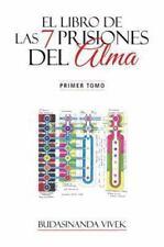 El Libro de Las 7 Prisiones Del Alma : Primer Tomo by Budasinanda Vivek...