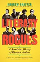 Literary Rogues: A Scandalous History of Wayward Authors-ExLibrary