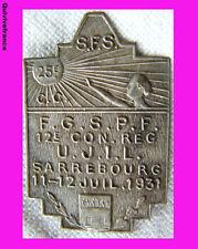 BG4014 - INSIGNE FGSPF FED. GENERALE DES PATRONAGES DE FRANCE SARREBOURG 1931