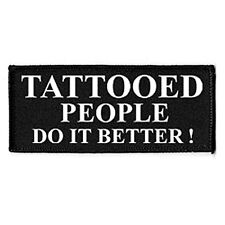 Aufnäher Tattooed People do it better bestickt Bügel Patch Punk NEU move2be