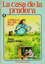 LA CASA DE LA PRADERA 2 de Laura Ingalls Wilder. Ed. Bruguera, 1977.