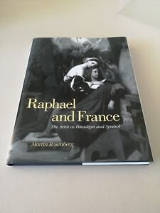 Raphael and France: The Artist as Paradigm and Symbol by Martin Rosenberg (Hard…
