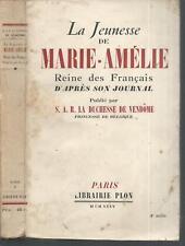 La jeunesse de marie-amélie, reine des français, d'après son journal.1935 CV10
