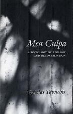 Mea Culpa : A Sociology of Apology and Reconciliation by Nicholas Tavuchis...