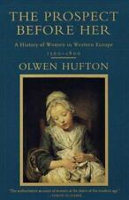 The Prospect Before Her Vol. 1 : A History of Women in Western Europe, 1500-180…