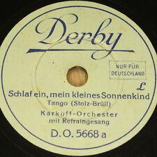 "KARKOFF-ORCHESTER ""Schlaf un, mon petit Sonnenkind"" Derby 78rpm 20cm"