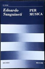 Edoardo Sanguineti, Per musica, Ed. Ricordi / Mucchi, 1993