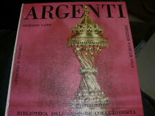 Argenti  Milano, Mursia, 1962     Serie  Biblioteca dell'Amatore collezionista
