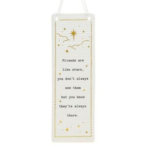 Thoughtful Words Plaque : Friends Are Like Stars, You Don't Always See Them...