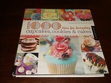 1000 Ideas For Decorating Cupcakes, Cookies & Cakes Softcover Book VGC Salamony