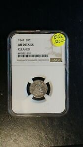 1841 Seated Dime NGC AU BETTER DATE 10C Silver Coin PRICED TO SELL NOW!