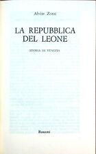 LA REPUBBLICA DEL LEONE. STORIA DI VENEZIA DI ALVISE ZORZI