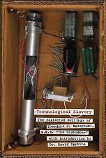 """Technological Slavery: The Collected Writings of Theodore J. Kaczynski, a.k.a. """""""