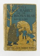 """ANTIQUE """"LITTLE JACK RABBIT & THE BIG BROWN BEAR"""" CHILDS BOOK 1921 by DAVID CORY"""