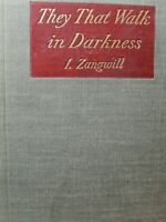 They That Walk in Darkness Ghetto Tragedies by I.Zangwill  1899 First Ed.