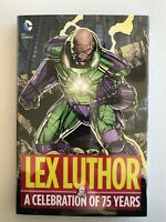 Lex Luthor A Celebration of 75 Years Hardcover [DC 2015] 1st Print