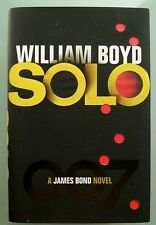 SOLO by WILLIAM BOYD - SIGNED - A JAMES BOND NOVEL