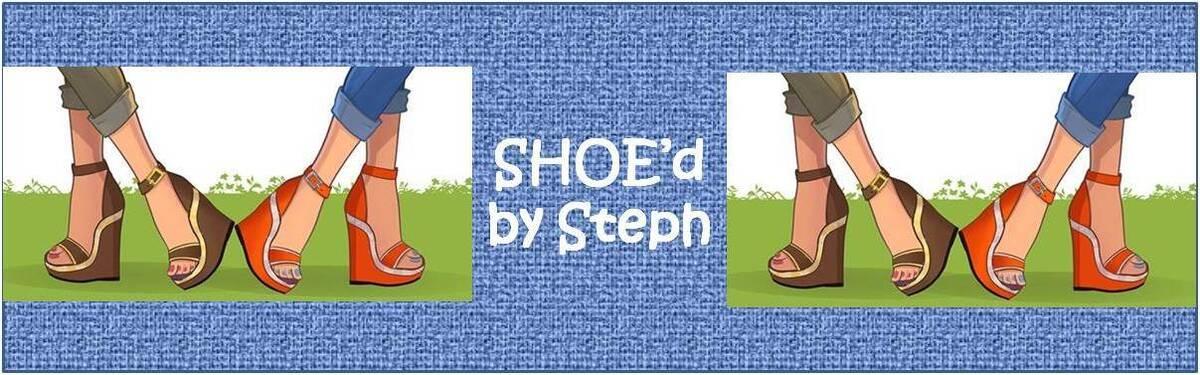SHOE'd by Steph