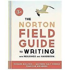 THE NORTON FIELD GUIDE TO WRITING WITH READINGS & HANDBOOK/PB/2013/FREE SHIP!
