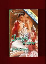 INTRIGHI A CORTE - RUTH LANGAN-GRANDI ROMANZI STORICI N.141 -1997