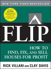 FLIP: How to Find, Fix, and Sell Houses for Profit by Rick Villani, Clay Davis