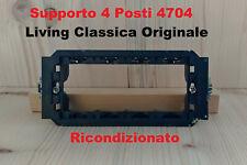 SUPPORTO 4 POSTI 4704 Bticino living classica ORIGINALE