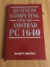 Business Computing with the Amstrad PC 1640 By Joesph St John Bate Book
