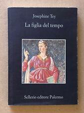 Josephine Tey - LA FIGLIA DEL TEMPO - Sellerio 2000