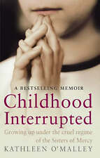 Childhood Interrupted: Growing up in an industrial school, By O'Malley, Kathleen