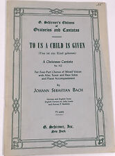 To Us A Child Is Given SATB Sheet Music by JS Bach, pub G Schirmer 1962, 28 pgs