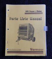 GENUINE VERMEER 605J 605 SERIES SUPER J BALER PARTS CATALOG MANUAL VERY GOOD