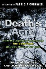 Death's Acre: Inside the Legendary Forensic Lab, The Body Farm, Where the Dead