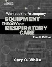 Equipment Theory For Respiratory Care Workbook