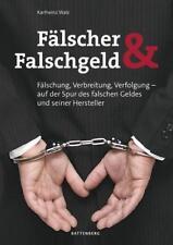 Fälscher und Falschgeld von Karlheinz Walz (2012, Gebundene Ausgabe)