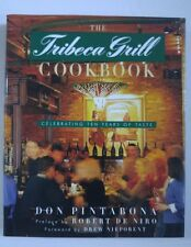 The Tribeca Grill Cookbook: Celebrating Ten Years of Taste by Don Pintabona