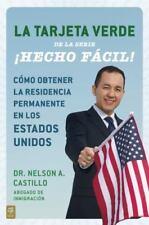Hecho Facil: Como Obtener la Residencia Permanente en los Estados Unidos by...