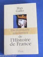 Dictionnaire amoureux de l'histoire de France Max Gallo ed. Plon 2011