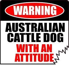 "WARNING AUSTRALIAN CATTLE DOG WITH AN ATTITUDE 4"" DIE-CUT DOG STICKER"