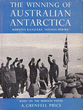The winning of australian antarctica - Mawson's B.A.N.Z.A.R.E. ...