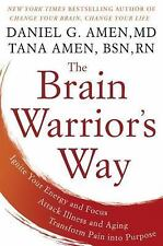 The Brain Warrior's Way by Daniel Amen and Tana Amen (Hardcover Book)