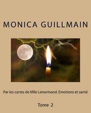 Tarologie- Cartomancie: Par les Cartes de Mlle Lenormand. Emotions et Sante :...