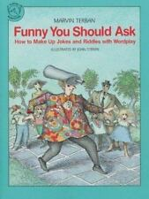 Funny You Should Ask: How to Make Up Jokes and Riddles with Wordplay (Clarion