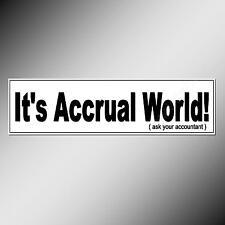 Funny car bumper sticker. It's Accrual World! ask your accountant. 200 mm vinyl