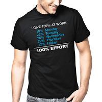I give 100% at work 100% Effort Sprüche Geschenk Lustig Spaß Comedy Fun T-Shirt